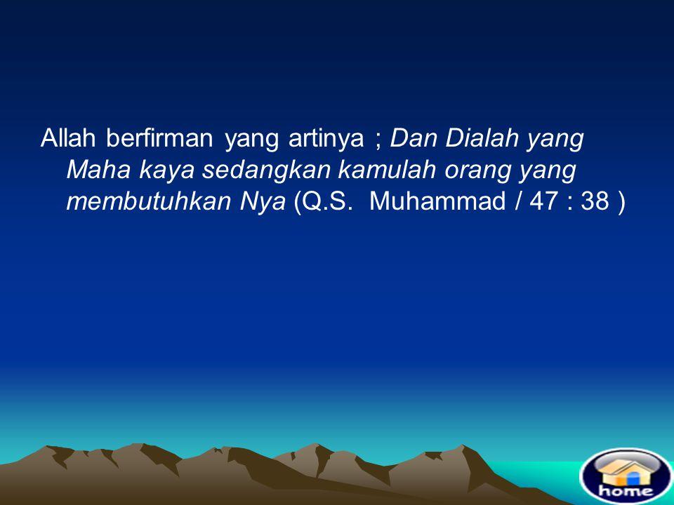 Ihtiyaju bighairih = membutuhkan sesuatu yang lain Ihtiyaju bighairih = membutuhkan sesuatu yang lain •Allah SWT adalah Maha Kaya, mustahil Allah memb