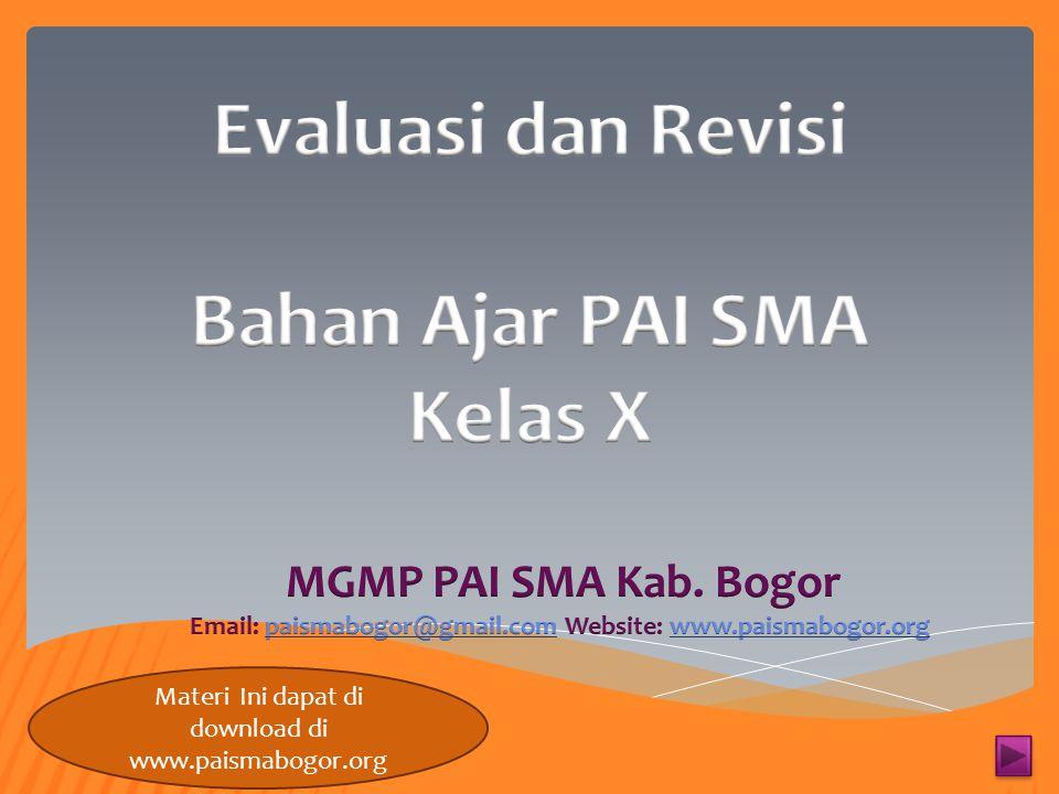 السلام عليكم ورحمةالله وبركاته SELAMAT BERKUNJUNG DI Media Informasi Online MGMP PAI SMA Kab. Bogor http://www.paismabogor.org