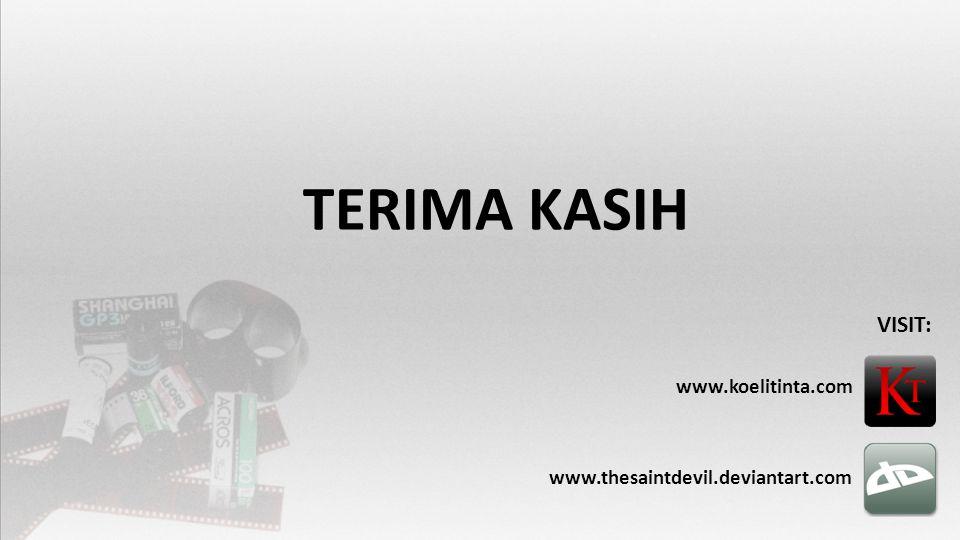 TERIMA KASIH www.thesaintdevil.deviantart.com www.koelitinta.com VISIT:
