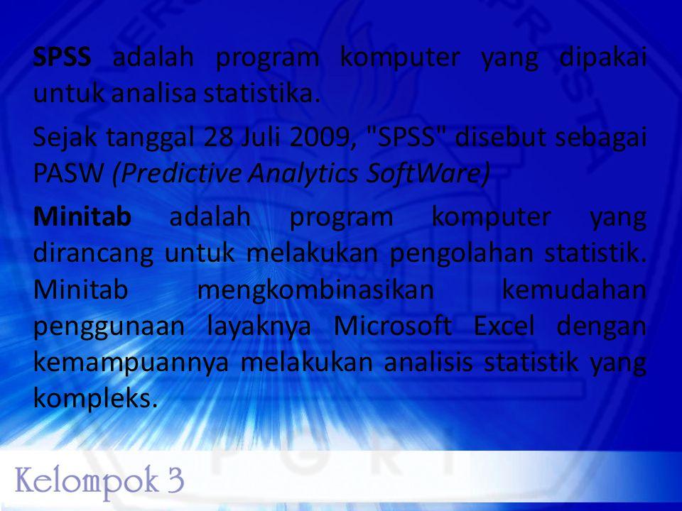 SPSS adalah program komputer yang dipakai untuk analisa statistika. Sejak tanggal 28 Juli 2009,