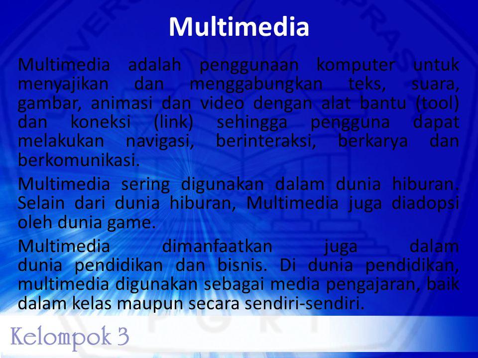 Multimedia Multimedia adalah penggunaan komputer untuk menyajikan dan menggabungkan teks, suara, gambar, animasi dan video dengan alat bantu (tool) da