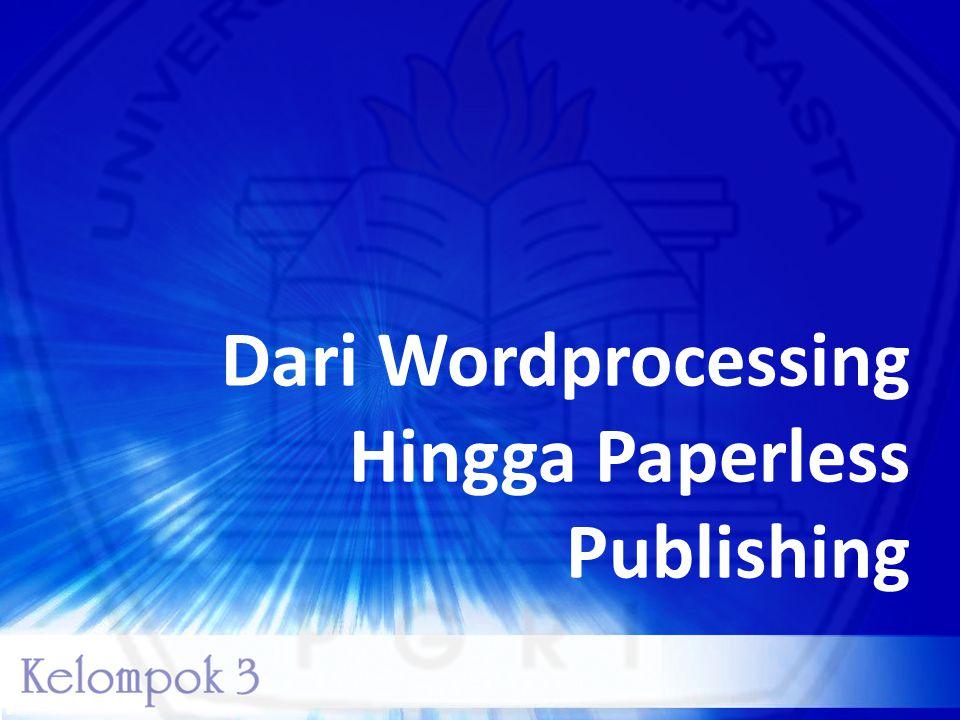 Pengolah Kata adalah suatu program aplikasi yang dirancang khusus dan mempunyai fungsi sebagai alat bantu untuk pembuatan sebuah tulisan atau dokumen pada komputer.