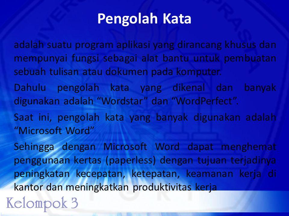Peralatan Kerja dengan Word Peralatan kerja saat ini biasanya dengan menggunakan Microsoft Word adalah perangkat lunak pengolah kata (word processor) Pertama diterbitkan pada 1983 dengan nama Multi-Tool Word untuk Xenix, versi-versi lain kemudian dikembangkan untuk berbagai sistem operasi, misalnya DOS (1983), Apple Macintosh (1984), SCO UNIX, OS/2, dan Microsoft Windows (1989).