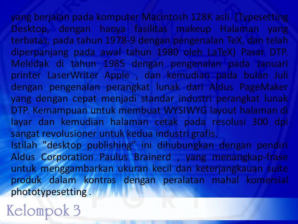 yang berjalan pada komputer Macintosh 128K asli. (Typesetting Desktop, dengan hanya fasilitas makeup Halaman yang terbatas, pada tahun 1978-9 dengan p