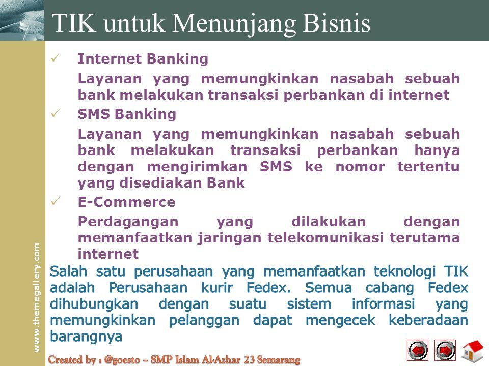 www.themegallery.com  Internet Banking Layanan yang memungkinkan nasabah sebuah bank melakukan transaksi perbankan di internet  SMS Banking Layanan