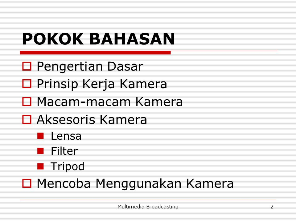 Multimedia Broadcasting13 Aksesoris Kamera 1.