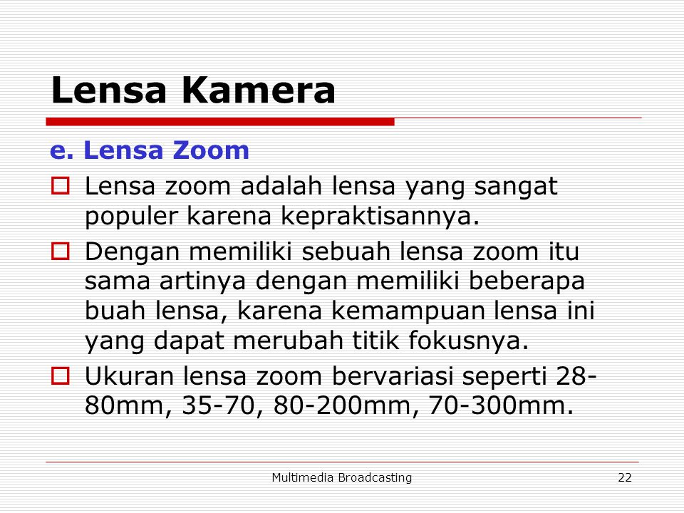 Multimedia Broadcasting22 Lensa Kamera e.