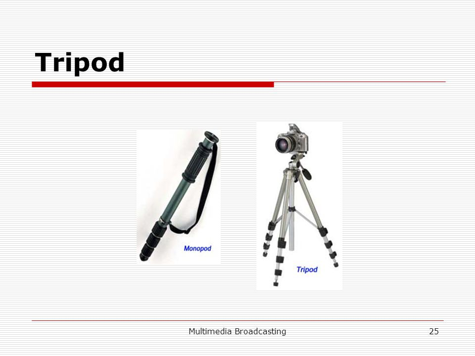 Multimedia Broadcasting25 Tripod