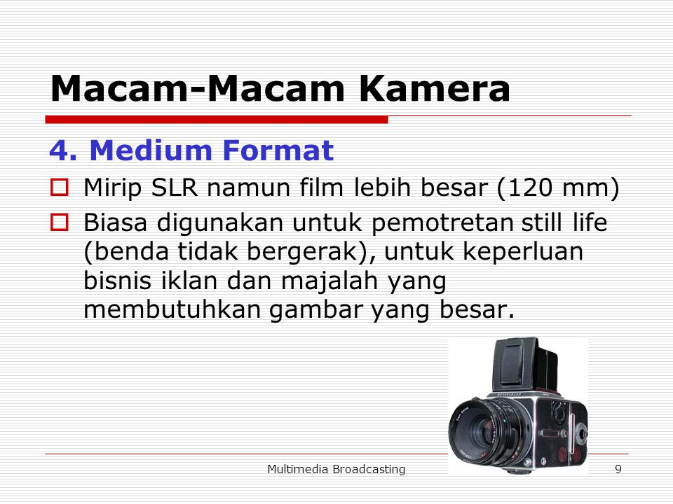 Multimedia Broadcasting9 Macam-Macam Kamera 4.