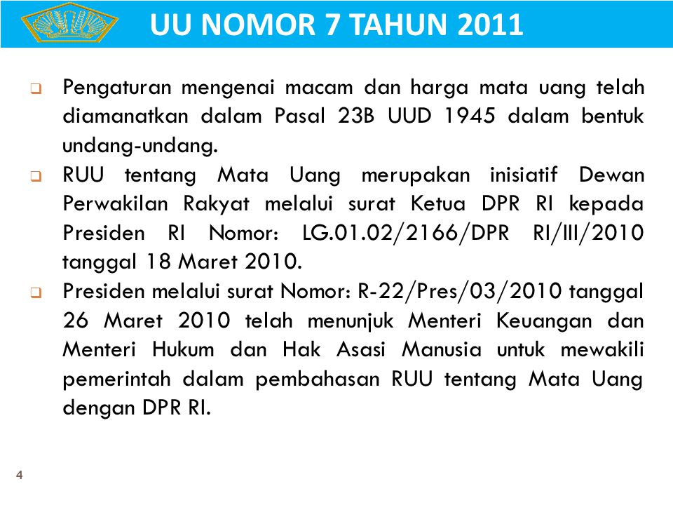 5  RUU Mata Uang ditetapkan menjadi bagian dari RUU yang diprioritaskan pembahasannya sesuai keputusan DPR No.