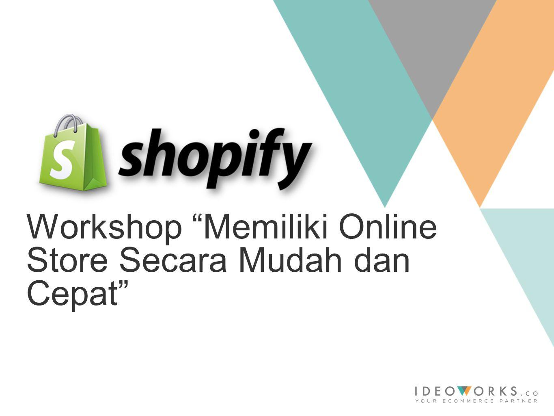 Workshop Memiliki Online Store Secara Mudah dan Cepat