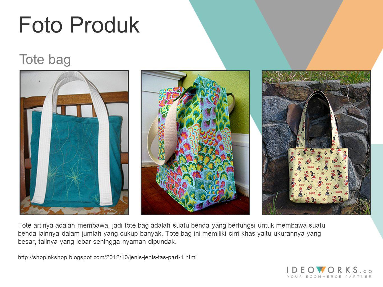 Foto Produk Tote bag Tote artinya adalah membawa, jadi tote bag adalah suatu benda yang berfungsi untuk membawa suatu benda lainnya dalam jumlah yang cukup banyak.