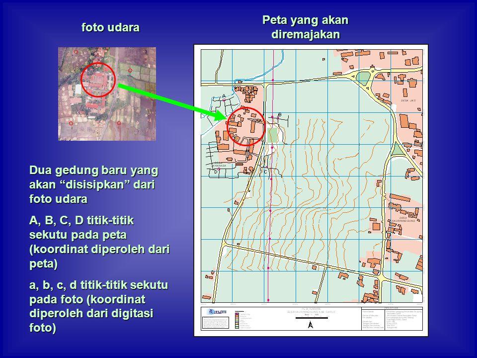 """Dua gedung baru yang akan """"disisipkan"""" dari foto udara A, B, C, D titik-titik sekutu pada peta (koordinat diperoleh dari peta) a, b, c, d titik-titik"""