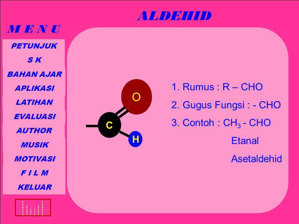 ALDEHID B.TATA NAMA TRIVIAL / LAZIM Contoh : 1. H-CHO= formaldehida 2.