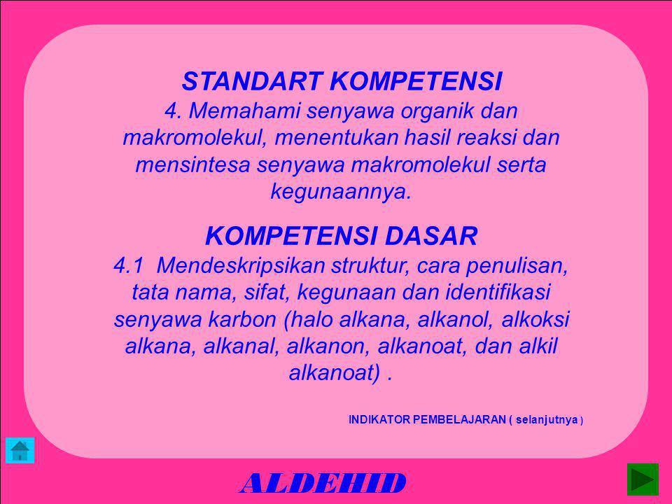 ALDEHID STANDART KOMPETENSI 4.