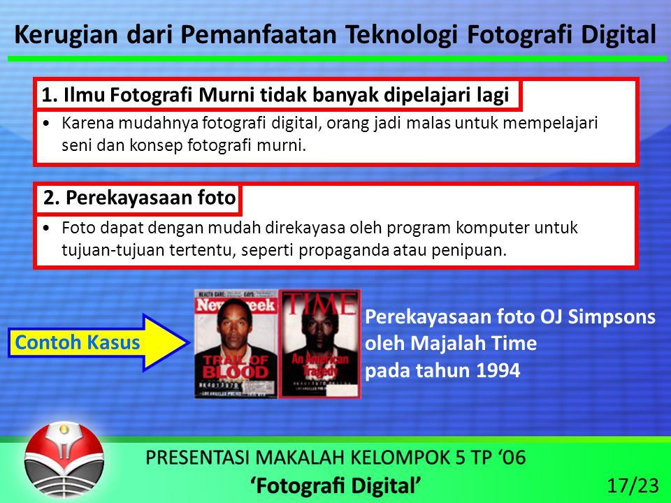 Kerugian dari Pemanfaatan Teknologi Fotografi Digital 1.