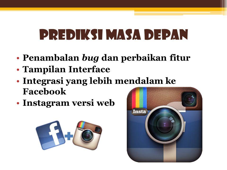 •Size foto yang berukuran 3:2 yang menyebabkan foto tidak dapat diunggah dengan file yang sebenarnya •Aplikasi social media ini hanya bisa digunakan di IOS dan Android saja.