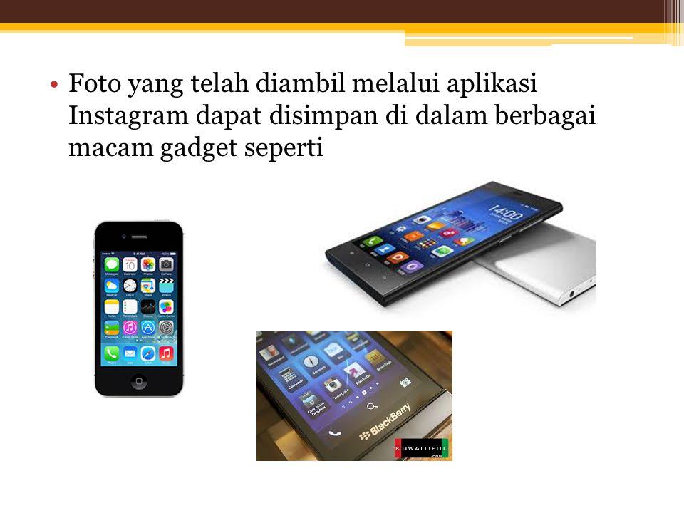 •Dengan aplikasi Instagram, foto-foto Anda dapat diunggah melalui jejaring sosial seperti