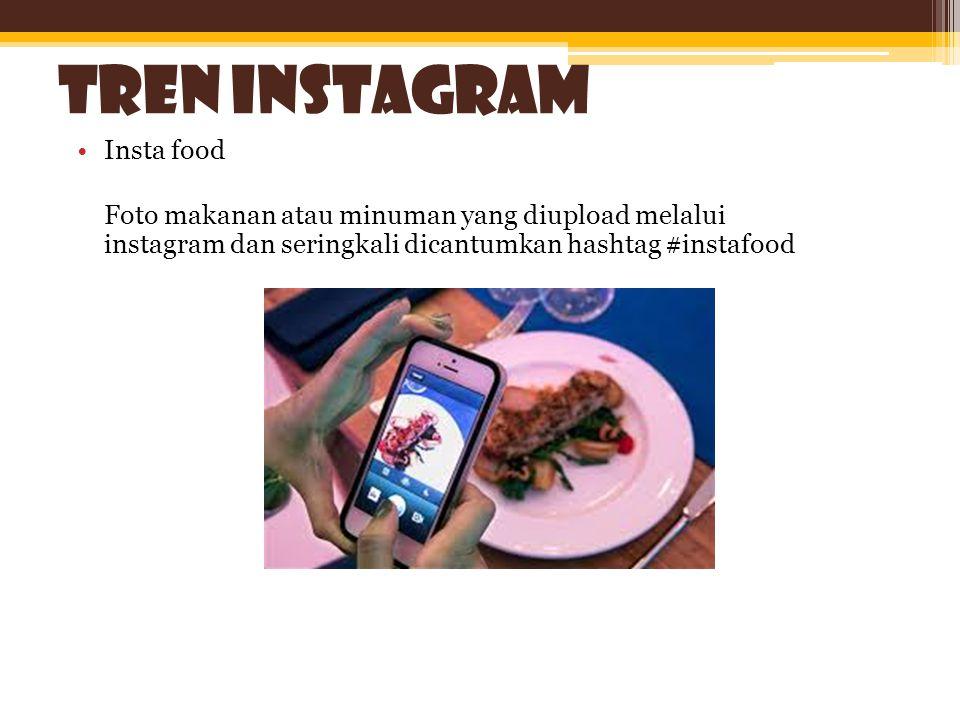 •Foto yang telah diambil melalui aplikasi Instagram dapat disimpan di dalam berbagai macam gadget seperti