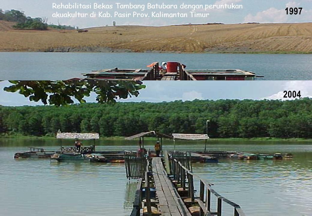 1997 2004 Rehabilitasi Bekas Tambang Batubara dengan peruntukan akuakultur di Kab. Pasir Prov. Kalimantan Timur