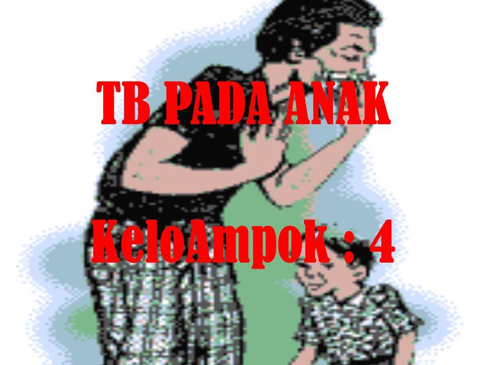 TB PADA ANAK KeloAmpok : 4