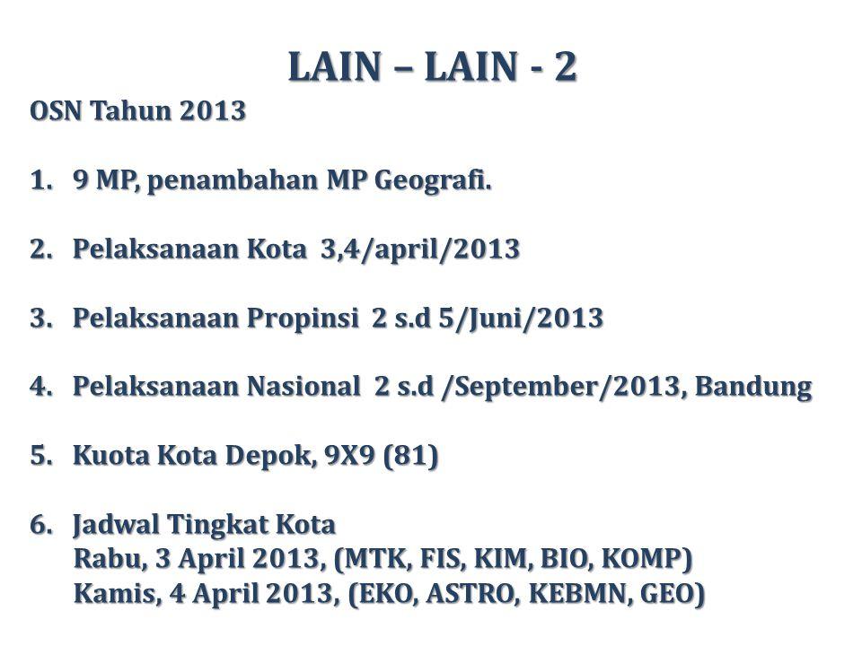 LAIN – LAIN - 3 GALAKSI Tahun 2013 1.Pelaksanaan tingkat kota bulan april.