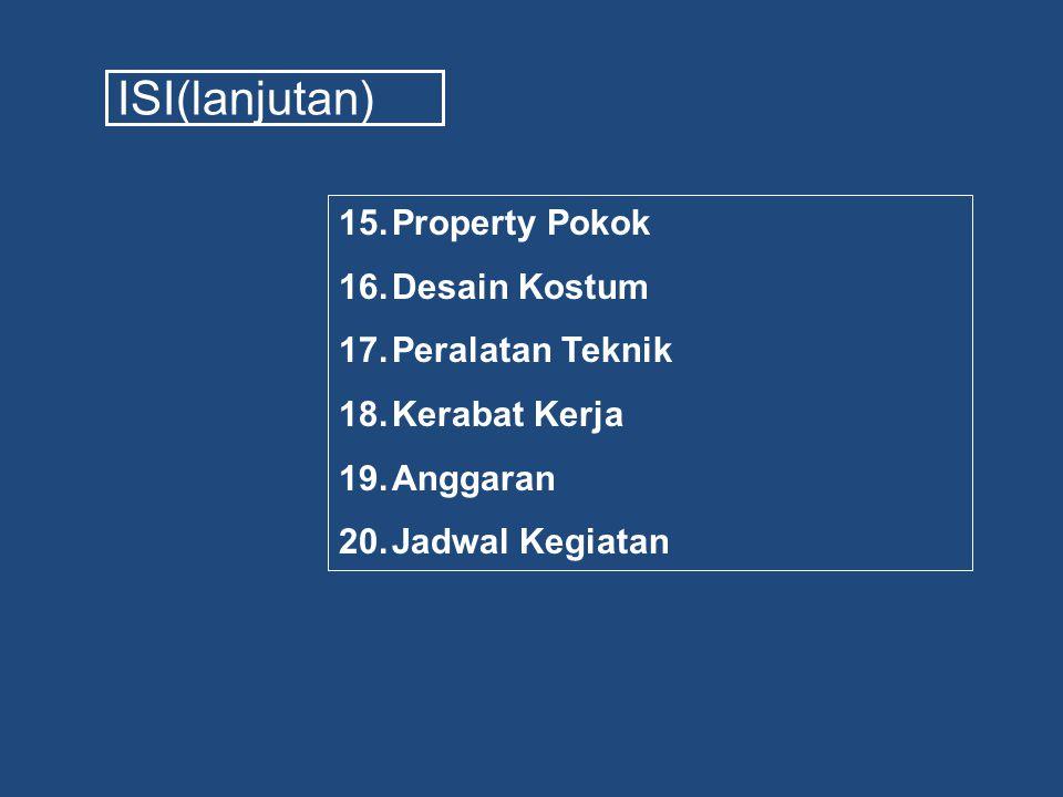 15.Property Pokok 16.Desain Kostum 17.Peralatan Teknik 18.Kerabat Kerja 19.Anggaran 20.Jadwal Kegiatan ISI(lanjutan)