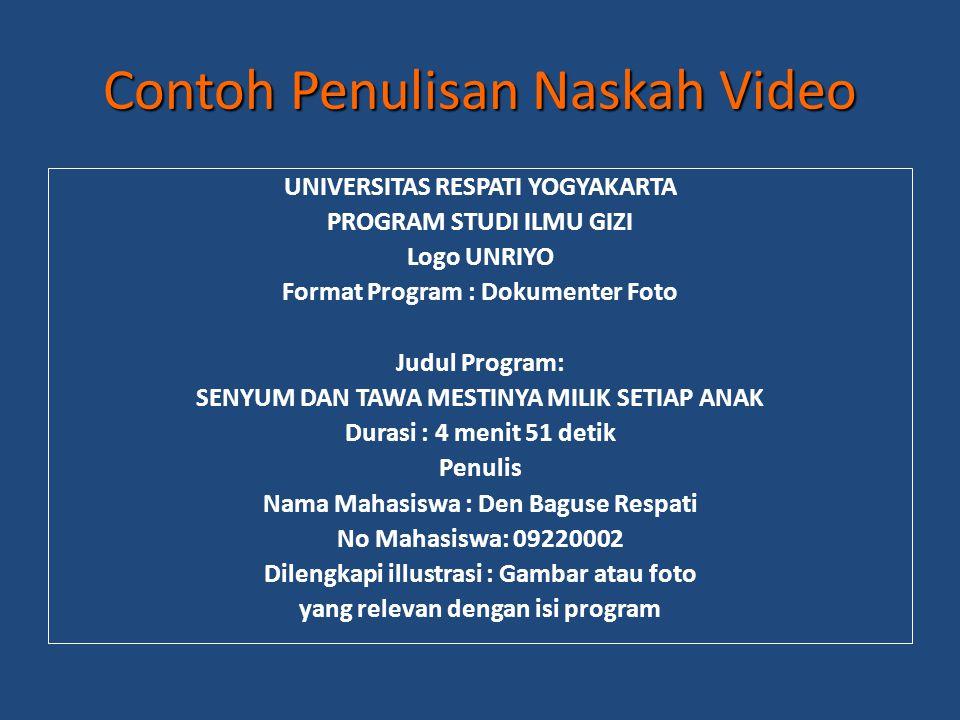 Contoh Penulisan Naskah Video UNIVERSITAS RESPATI YOGYAKARTA PROGRAM STUDI ILMU GIZI Logo UNRIYO Format Program : Dokumenter Foto Judul Program: SENYU