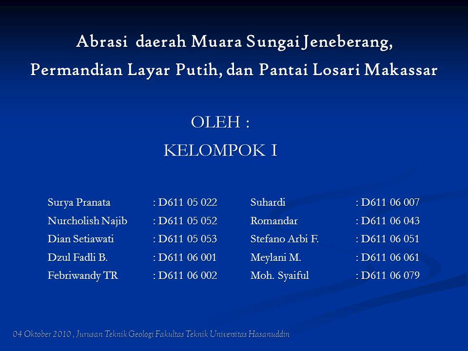 Abrasi daerah Muara Sungai Jeneberang, Permandian Layar Putih, dan Pantai Losari Makassar Surya Pranata : D611 05 022 Nurcholish Najib: D611 05 052 Di
