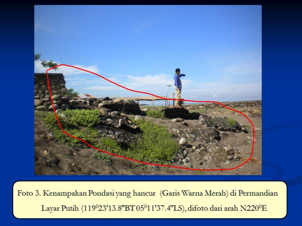 Foto 3. Kenampakan Pondasi yang hancur (Garis Warna Merah) di Permandian Layar Putih (119 0 23'13.8''BT 05 0 11'37.4''LS), difoto dari arah N220 0 E
