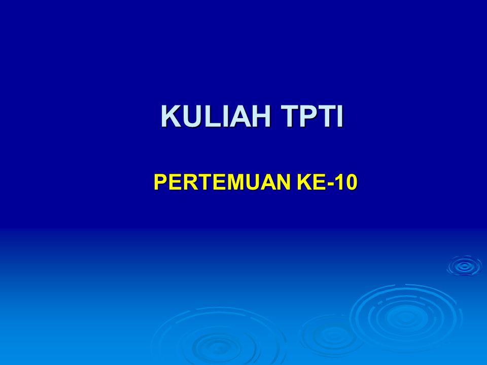 KULIAH TPTI PERTEMUAN KE-10