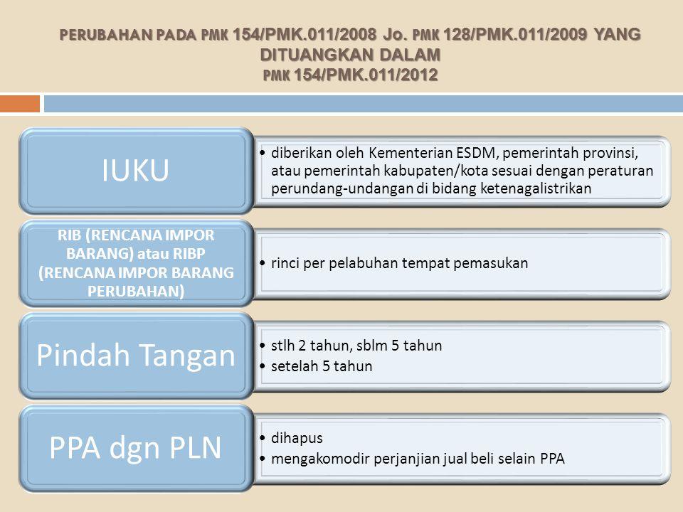 PERUBAHAN PADA PMK 154/PMK.011/2008 Jo. PMK 128/PMK.011/2009YANG DITUANGKAN DALAM PMK 154/PMK.011/2012 PERUBAHAN PADA PMK 154/PMK.011/2008 Jo. PMK 128