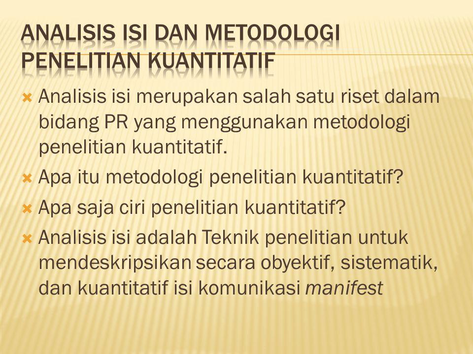  Analisis isi merupakan salah satu riset dalam bidang PR yang menggunakan metodologi penelitian kuantitatif.  Apa itu metodologi penelitian kuantita