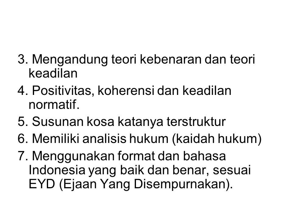 3.Mengandung teori kebenaran dan teori keadilan 4.