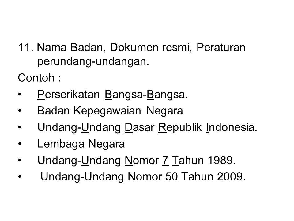 11.Nama Badan, Dokumen resmi, Peraturan perundang-undangan.