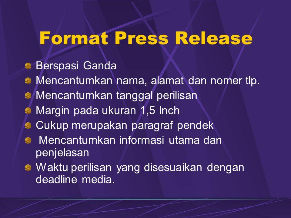 Format Press Release Berspasi Ganda Mencantumkan nama, alamat dan nomer tlp.
