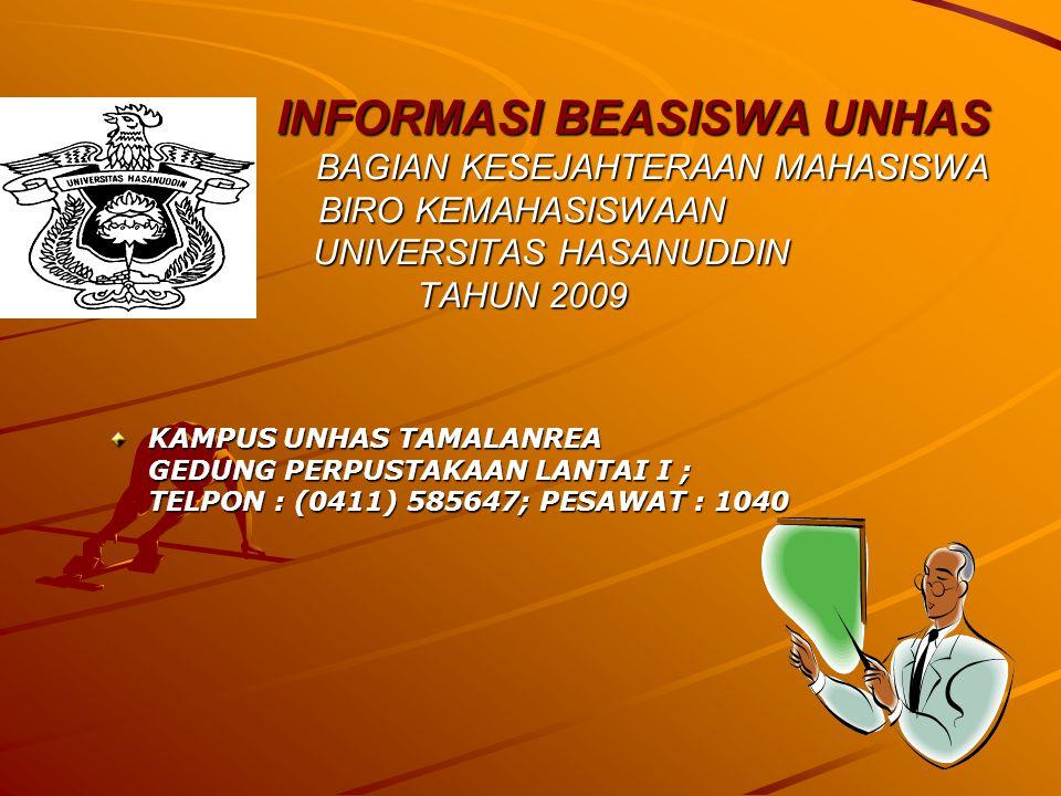 LATAR BELAKANG : U niversitas Hasanuddin adalah Perguruan Tinggi Negeri yang terkemuka di Indonesia Timur yang mempunyai jumlah mahasiswa ± 30.000 orang dengan berbagai tingkat pendapatan orang tua yang berbeda-beda, dari jumlah mahasiswa tersebut ada sekitar ± 10.000 orang mahasiswa yang kondisi ekonominya kurang mampu namun Indeks Prestasinya di atas rata-rata 3,00.