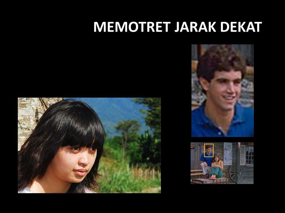 MEMOTRET JARAK DEKAT