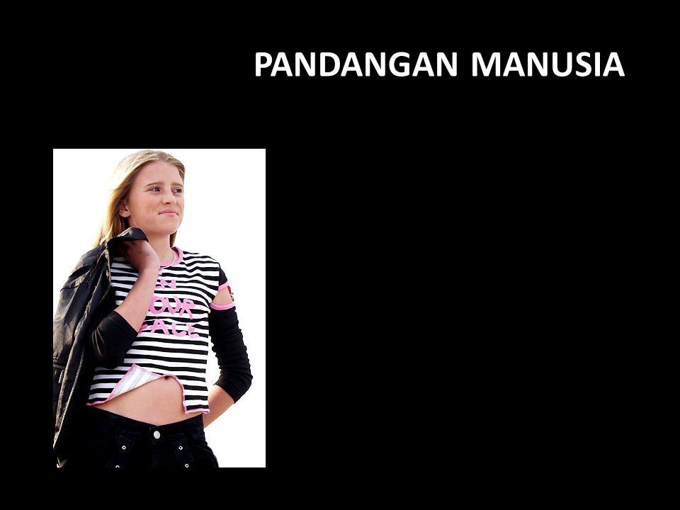 PANDANGAN MANUSIA