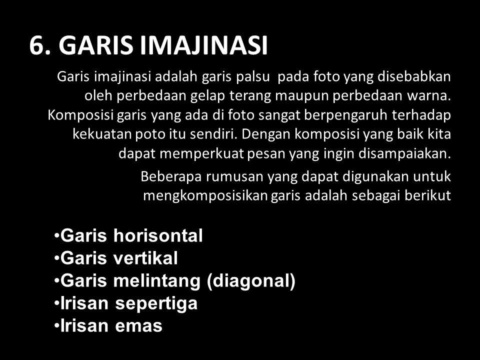 6. GARIS IMAJINASI Garis imajinasi adalah garis palsu pada foto yang disebabkan oleh perbedaan gelap terang maupun perbedaan warna. Komposisi garis ya