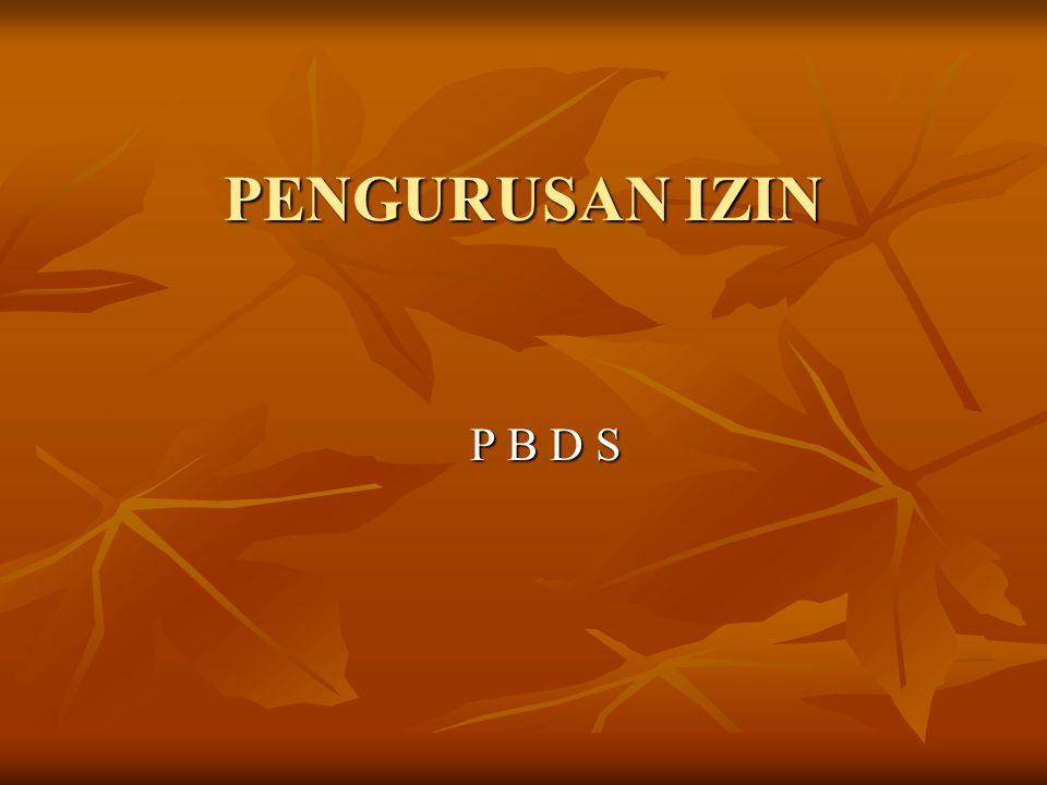 PENGURUSAN IZIN P B D S