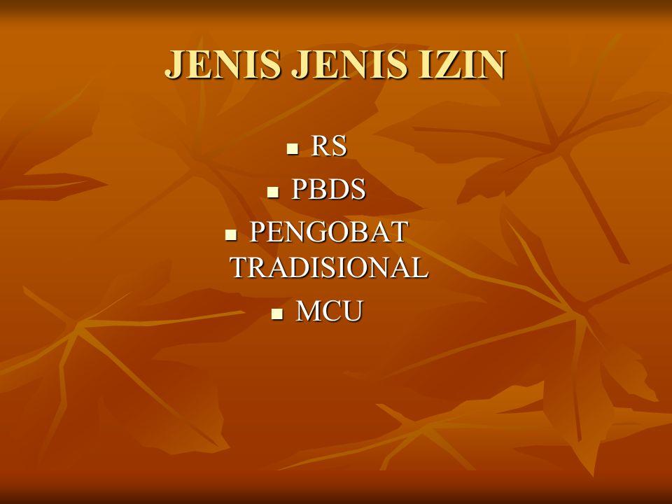 JENIS JENIS IZIN  RS  PBDS  PENGOBAT TRADISIONAL  MCU