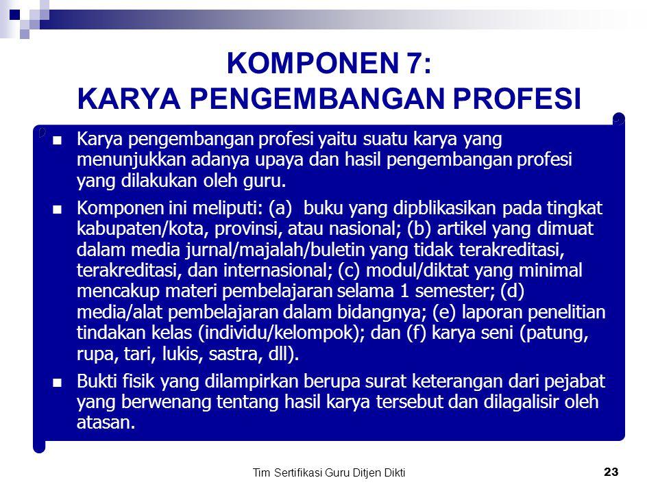 Tim Sertifikasi Guru Ditjen Dikti22 Catatan: Lampirkan foto kopi surat keputusan/surat keterangan/surat tugas dari pejabat yang berwenang yang telah dilegalisir oleh atasan.