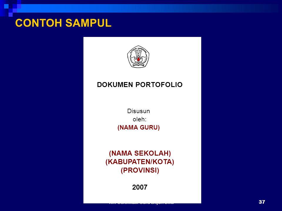 Tim Sertifikasi Guru Ditjen Dikti36 PENYUSUNAN PORTOFOLIO  Dokumen portofolio dibendel (dijilid) dengan urutan: 1.