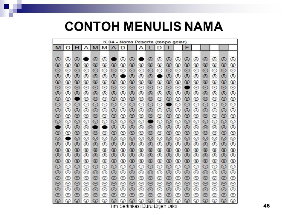 Tim Sertifikasi Guru Ditjen Dikti44 Contoh menghitamkan nomor peserta  NOMOR DI TULIS DULU KEMUDIAN BULATAN YANG RELEVAN DIHITAMKAN