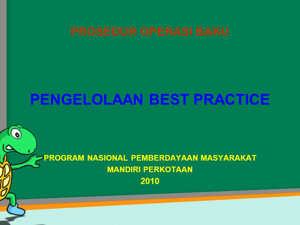 PROSEDUR OPERASI BAKU (POB) ` PROSEDUR OPERASI BAKU PENGELOLAAN BEST PRACTICE PROGRAM NASIONAL PEMBERDAYAAN MASYARAKAT MANDIRI PERKOTAAN 2010