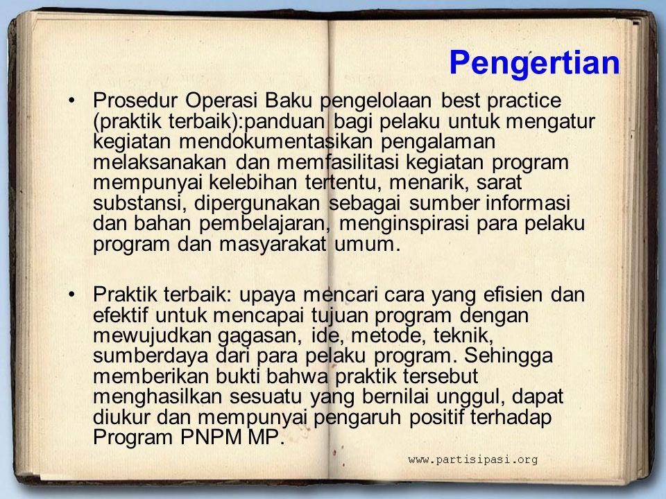 Pengertian •Prosedur Operasi Baku pengelolaan best practice (praktik terbaik):panduan bagi pelaku untuk mengatur kegiatan mendokumentasikan pengalaman