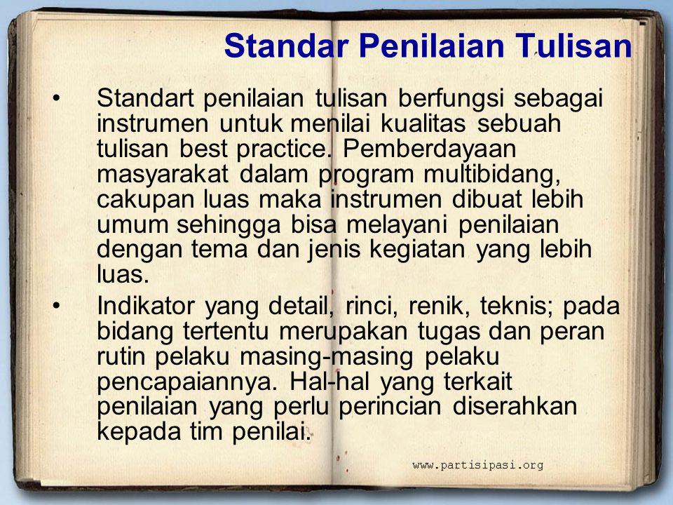 Standar Penilaian Tulisan •Standart penilaian tulisan berfungsi sebagai instrumen untuk menilai kualitas sebuah tulisan best practice. Pemberdayaan ma