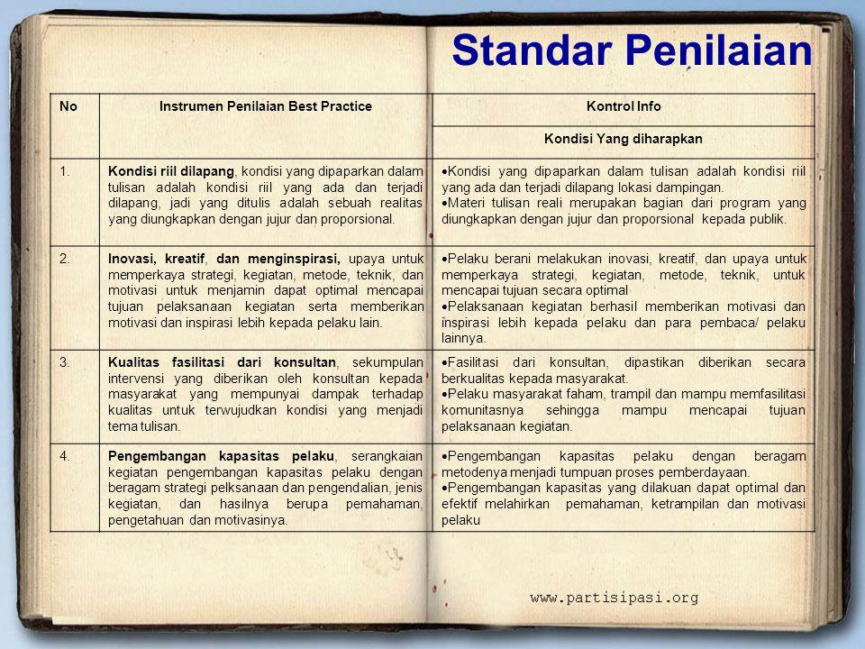 Standar Penilaian NoInstrumen Penilaian Best PracticeKontrol Info Kondisi Yang diharapkan 1.Kondisi riil dilapang, kondisi yang dipaparkan dalam tulis