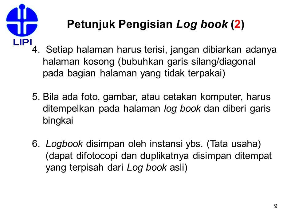 9 4. Setiap halaman harus terisi, jangan dibiarkan adanya halaman kosong (bubuhkan garis silang/diagonal pada bagian halaman yang tidak terpakai) 5. B
